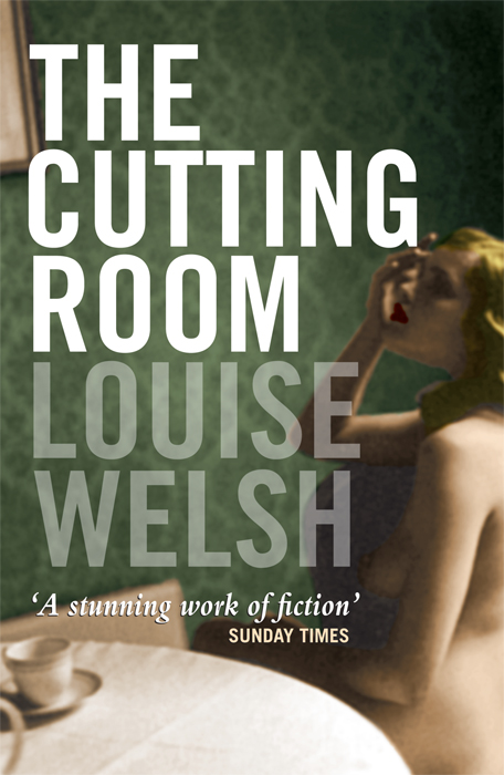 The Cutting Room By: Louise Welsh
