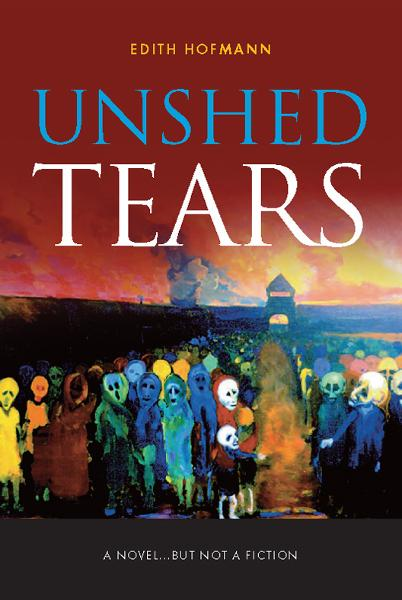 Unshed Tears By: Edith Hofmann