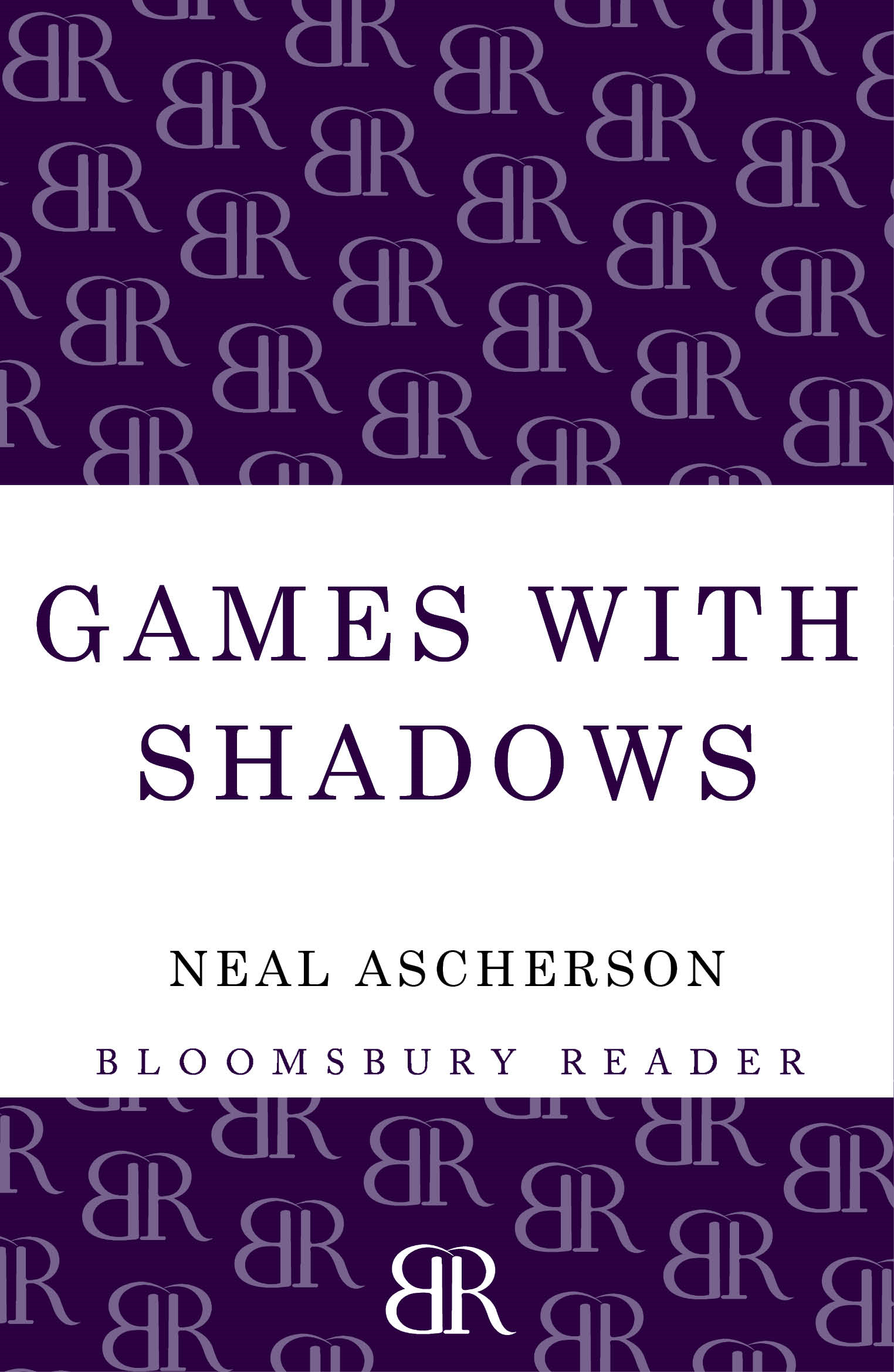 Games with Shadows By: Neal Ascherson