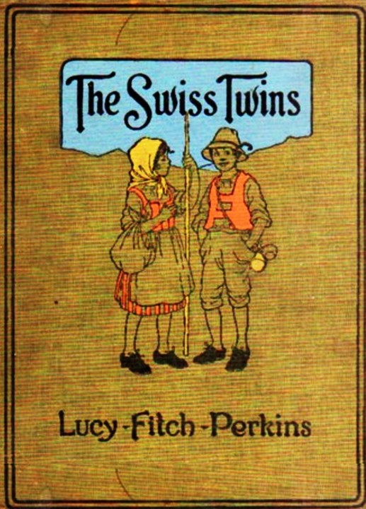 The Swiss Twins By: Lucy Fitch Perkins