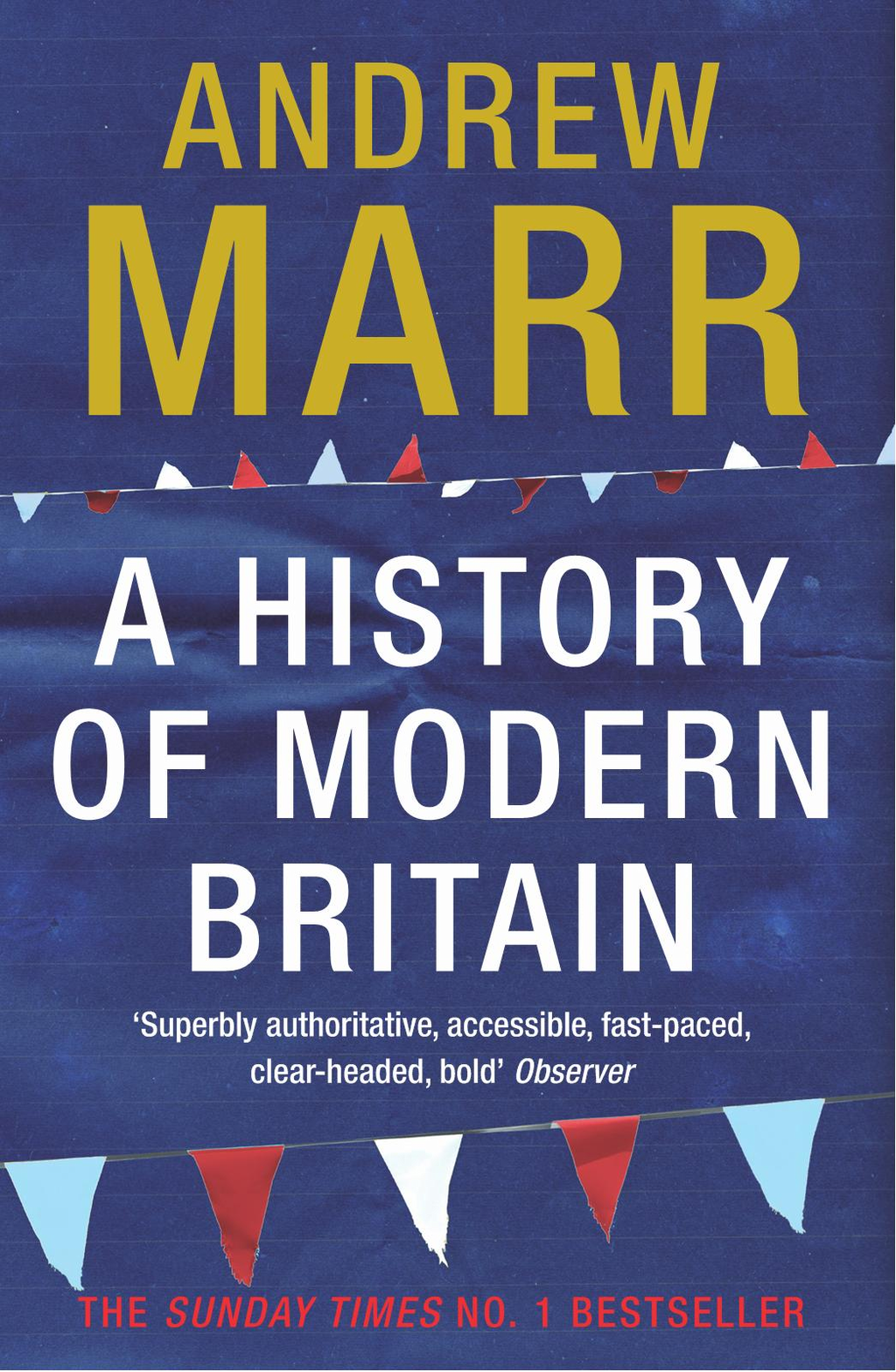 A History of Modern Britain By: Andrew Marr
