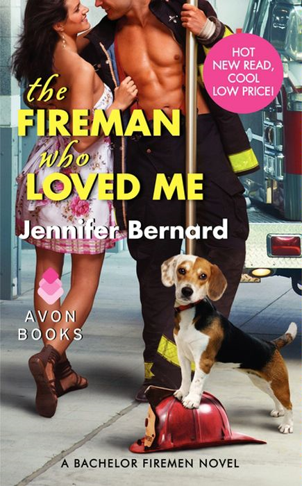 The Fireman Who Loved Me By: Jennifer Bernard