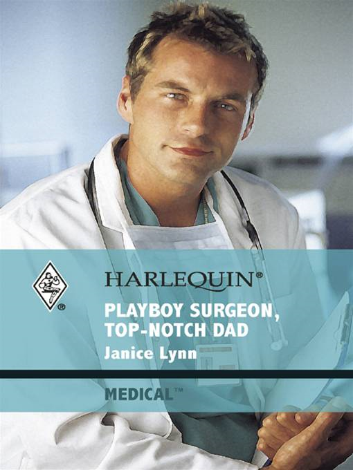 Playboy Surgeon, Top-Notch Dad