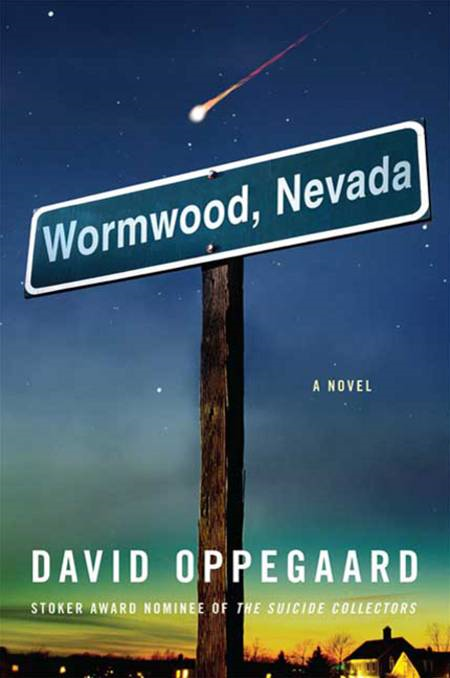 Wormwood, Nevada By: David Oppegaard