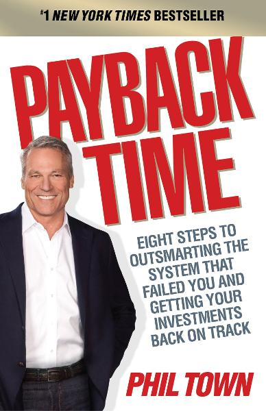 Payback Time Eight Steps to Outsmarting the System That Failed You and Getting Your Investments Back on Track