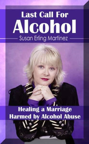 Last Call for Alcohol: Healing a Marriaged Harmed by Alcohol Abuse