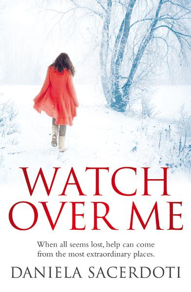 Watch Over Me By: Daniela Sacerdoti