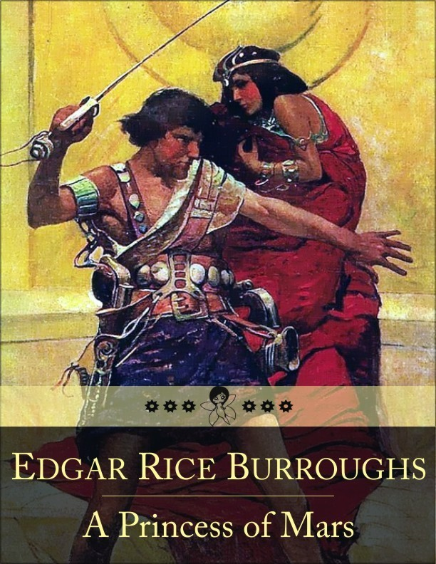 A Princess of Mars By: Edgar Rice Burroughs