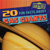 20 Fun Facts About Gas Giants