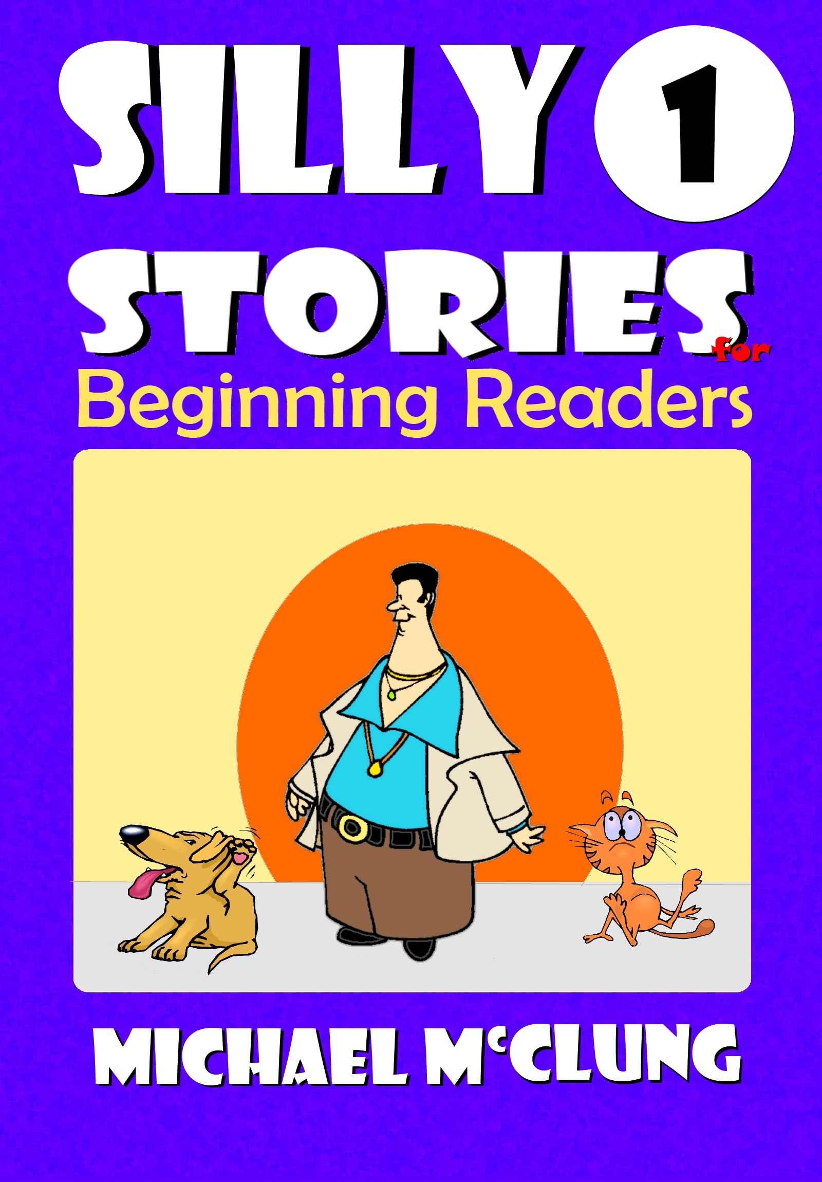 Silly Stories for Beginning Readers: Volume 1