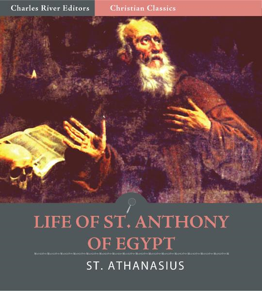 Life of St. Anthony of Egypt (Illustrated Edition)