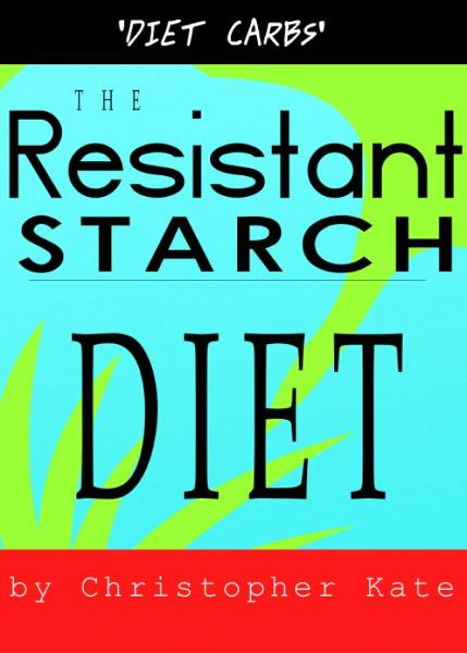 The Resistant Starch Diet: Diet Carbs