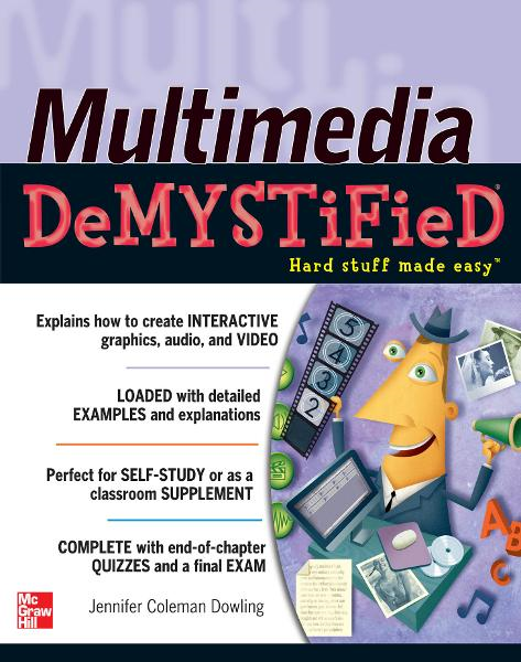 Multimedia Demystified By: Jennifer Coleman Dowling