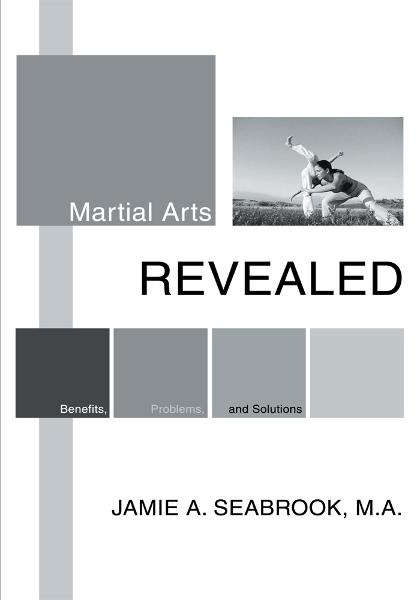 Martial Arts Revealed By: Jamie Seabrook