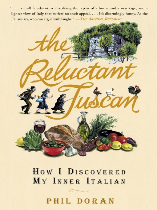 The Reluctant Tuscan By: Phil Doran