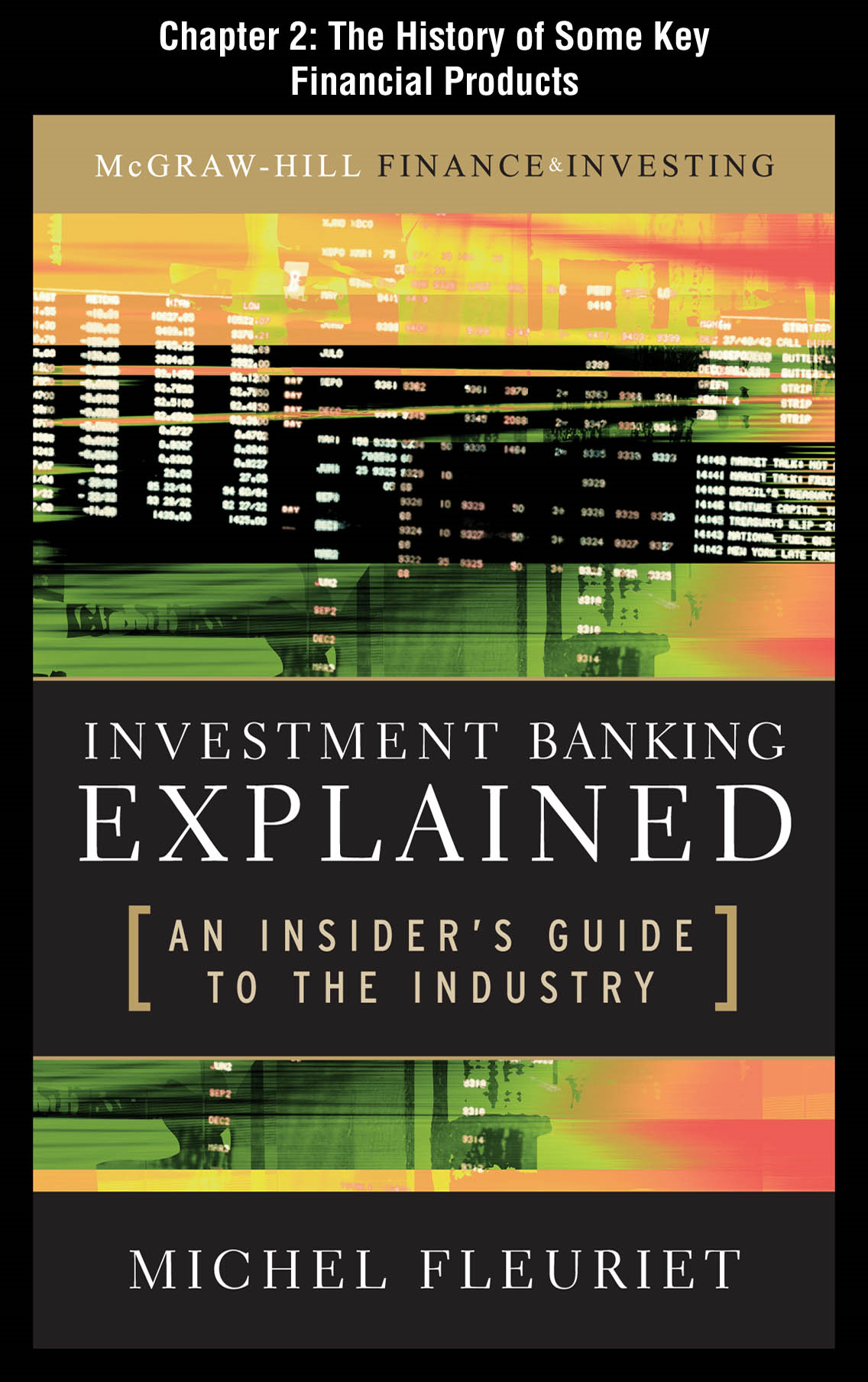 Investment Banking Explained, Chapter 2 - The History of Some Key Financial Products