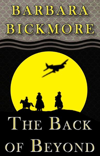 The Back of Beyond By: Barbara Bickmore