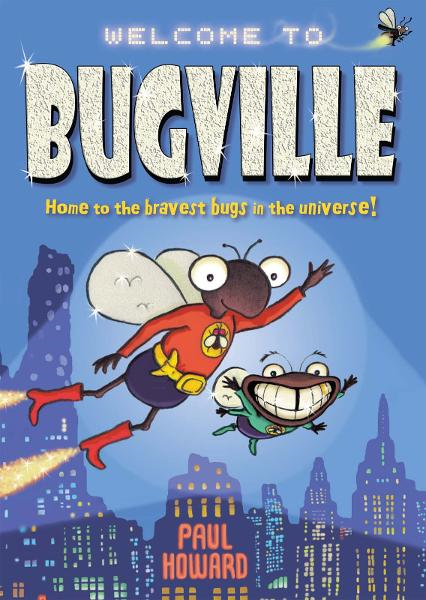 Bugville By: Paul Howard