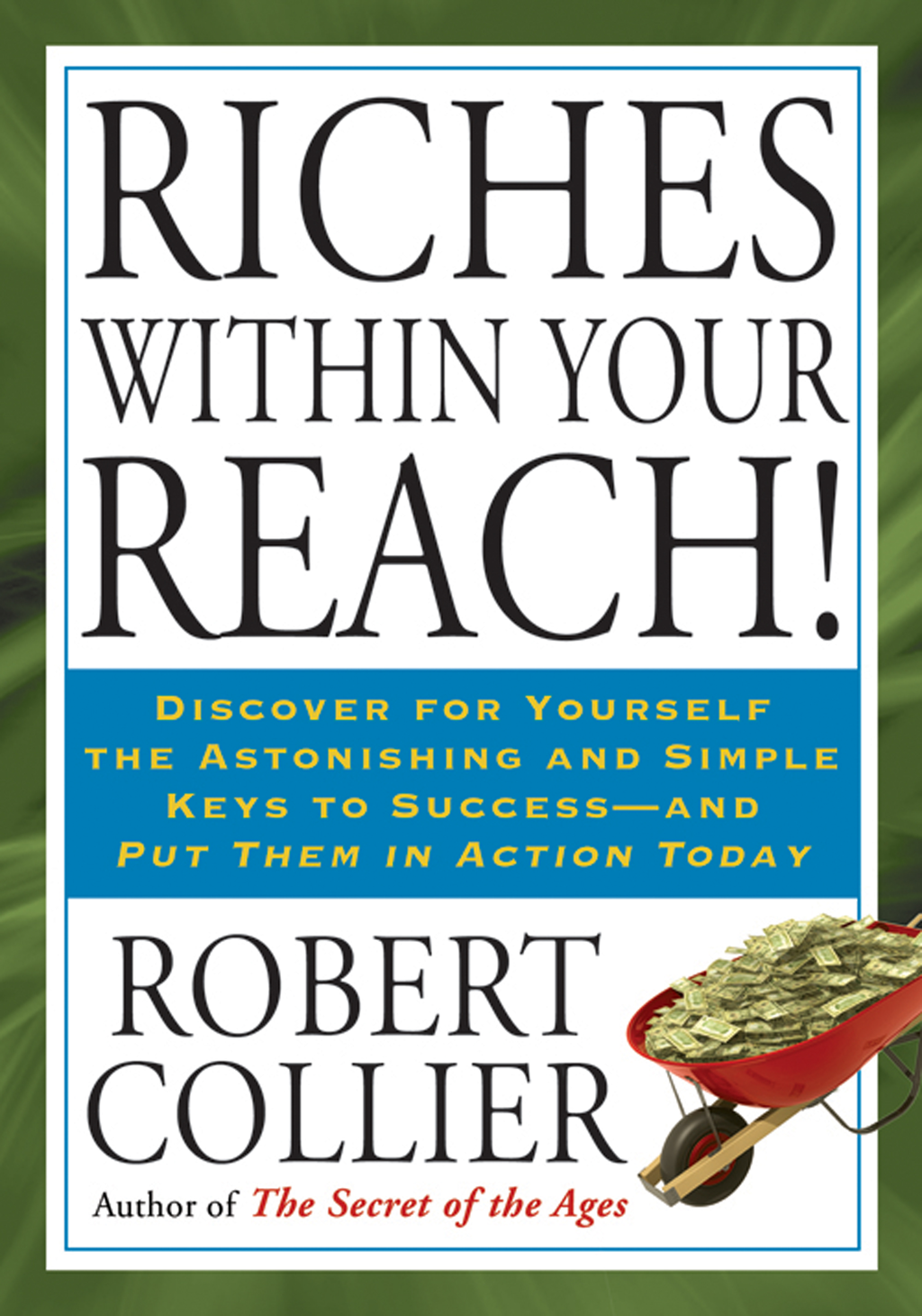 Riches Within Your Reach! By: Robert Collier