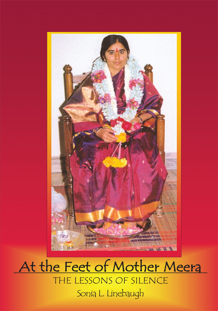 At the Feet of Mother Meera By: Sonia L. Linebaugh