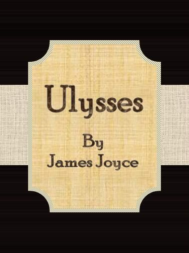 Ulysses By: James Joyce