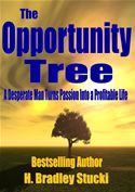 online magazine -  The Opportunity Tree; A Desperate Man Turns Passion Into a Profitable Life
