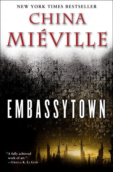 Embassytown By: China Mieville