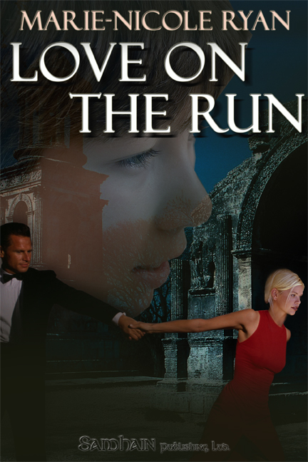 Love on the Run By: Marie-Nicole Ryan