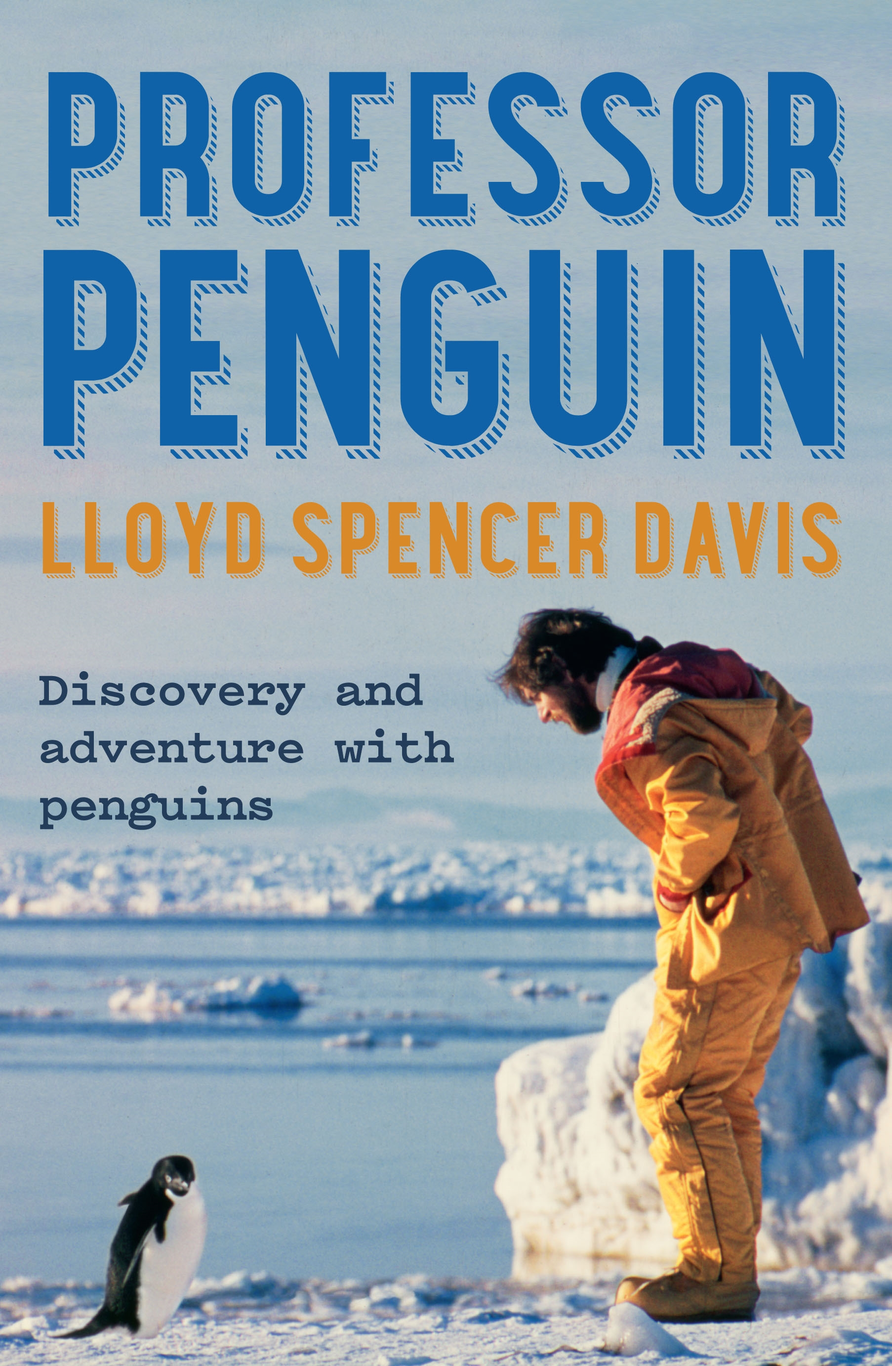 Professor Penguin Notes From a Life in the Field