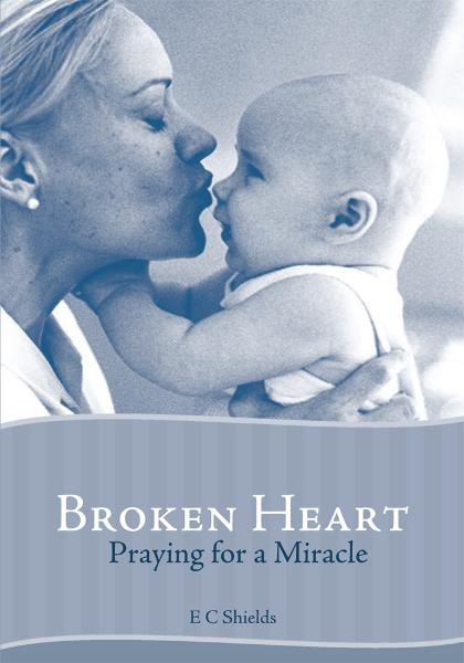 Broken Heart By: E C Shields