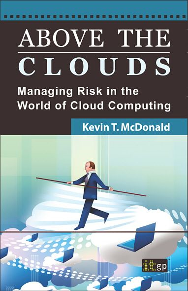 9781849280327  Above The Clouds: Managing Risk In The World Of Cloud Computing