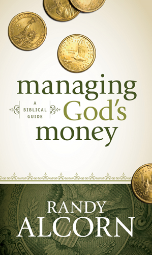 Managing God's Money By: Randy Alcorn