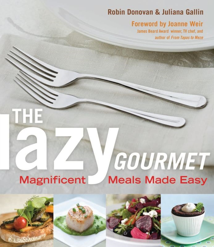 The Lazy Gourmet By: Juliana Gallin,Robin Donovan