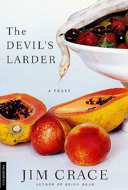 The Devil's Larder By: Jim Crace