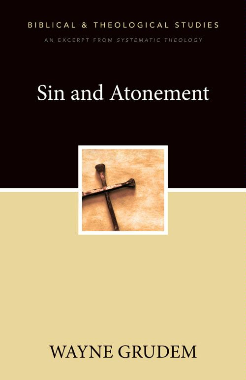 Sin and Atonement By: Wayne   Grudem