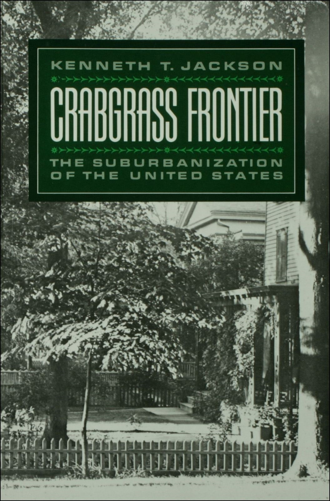 Crabgrass Frontier:The Suburbanization of the United States