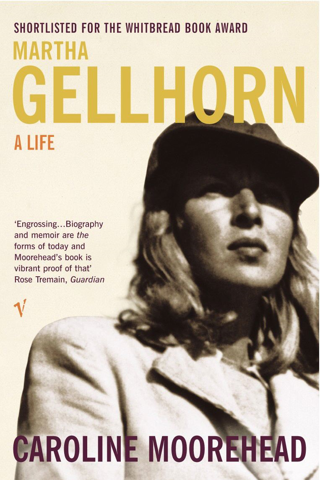 Martha Gellhorn A Life