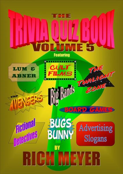The Trivia Quiz Book: Volume 5 By: Rich Meyer