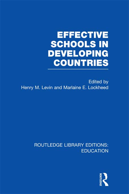 Effective Schools in Developing Countries (RLE Edu A) By: