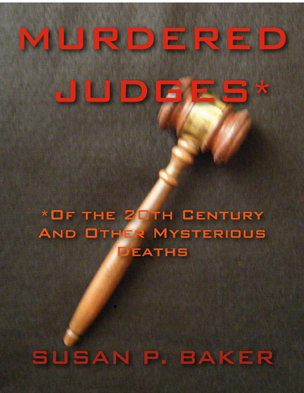 Murdered Judges By: Susan P. Baker