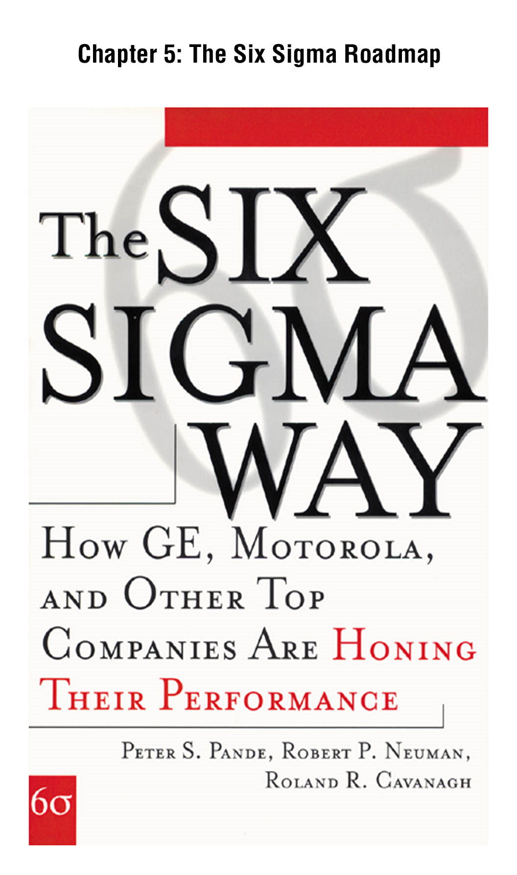 The Six Sigma Way, Chapter 5 - The Six Sigma Roadmap