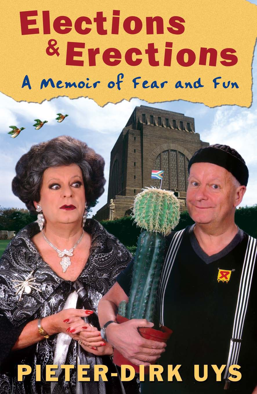 Elections & Erections A Memoir of Fear and Fun