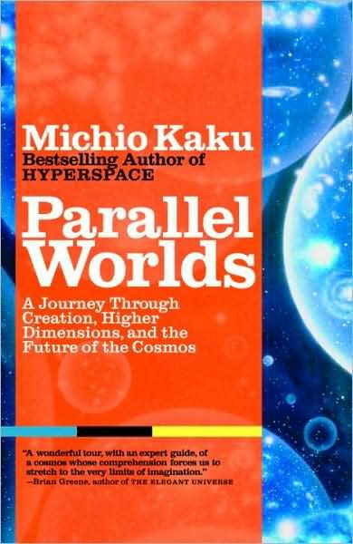 Parallel Worlds By: Michio Kaku
