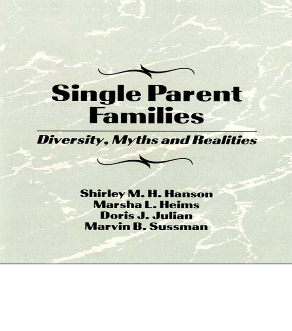Single Parent Families Diversity,  Myths and Realities