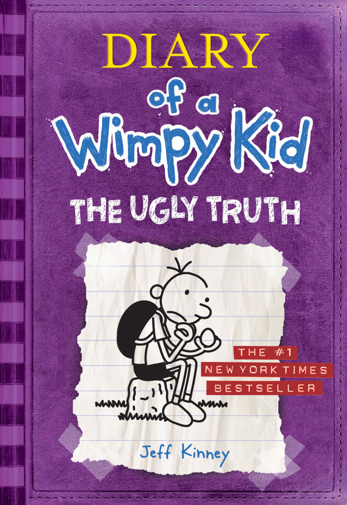 Diary of a Wimpy Kid: The Ugly Truth By: Jeff Kinney