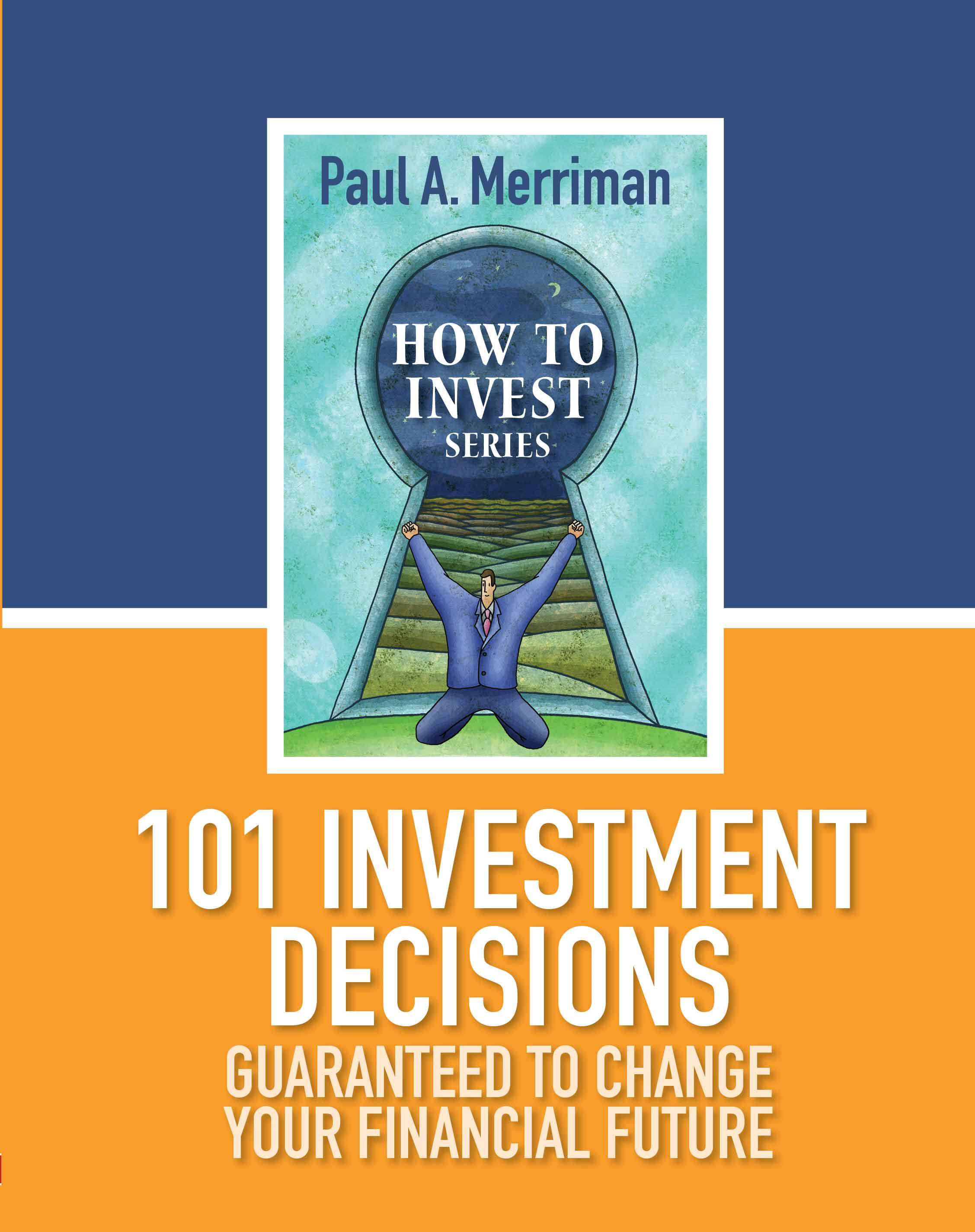 101 Investment Decisions Guaranteed to Change Your Financial Future