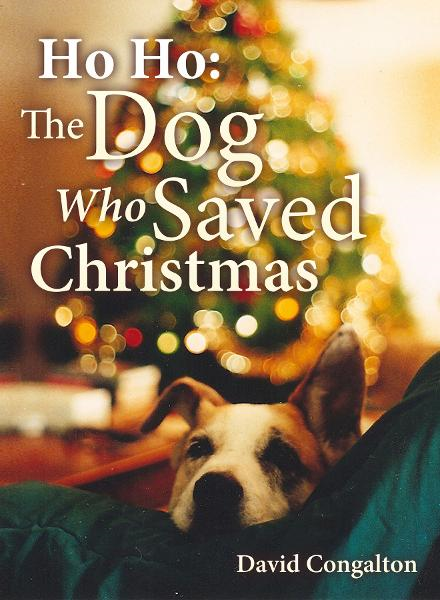 Ho Ho: The Dog Who Saved Christmas