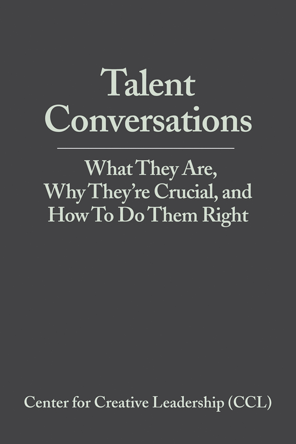 Talent Conversations By: Center for Creative Leadership (CCL)