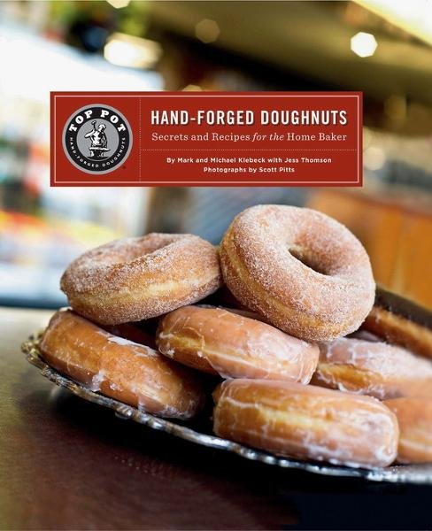 Top Pot Hand-Forged Doughnuts By: Mark Klebeck; Jess Thompson; Michael Klebeck
