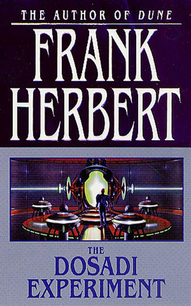 The Dosadi Experiment By: Frank Herbert